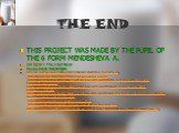 THE END. THIS PROJECT WAS MADE BY THE PUPIL OF THE 6 FORM MENDESHEVA A. 2010/2011 The 10 of March Photos WERE TAKEN FROM: http://i.allday.ru/uploads/posts/2009-08/1249835446_toe0013g.jpg http://www.countrycommunities.com/images/chef_big.jpg http://upload.wikimedia.org/wikipedia/commons/thumb/f/f9/Te