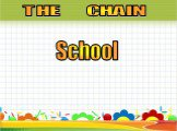 THE CHAIN School