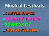Musical Festivals. Castle Dance Therapy Session Sound's city Pirate Station