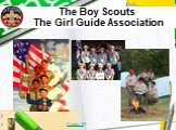 The Boy Scouts The Girl Guide Association. Слайд 91