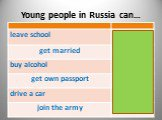 Young people in Russia can…
