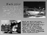Black color. The color black is used often in expressions. People describe a day in which everything goes wrong as a black day. The date of a major tragedy is remembered as a black day. A blacklist is illegal now. But at one time, some businesses refused to employ people who were on a blacklist for