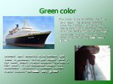 Green color. The color green is natural for trees and grass. But it is an unnatural color for humans. A person who has a sick feeling stomach may say she feels a little green. A passenger on a boat who is feeling very sick from high waves may look very green. Зеленый цвет является естественным для т