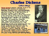 Charles Dickens is generally regarded as one of the greatest English novelists. He mocked and denounced the social evils of Victorian England as well as showing humour and pathos. Dickens told a good story without fear of sentimentalizing his characters. Dickens, a man of keen social conscience, use