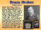 """Abraham """"Bram"""" Stoker was born in Clontarf, Ireland. He began publishing his stories in magazines regularly during his eight-year term at Dublin Castle: """"The Crystal Cup"""" (1872), """"The Chain of Destiny"""" (1875), """"The Spectre of Doom"""" (1880). In 1878 Stoker accepted the job as business manage"""