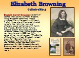 Elizabeth Barrett Browning was born at Coxhoe Hall, County Durham, England. Young Elizabeth benefited from a privileged life in the country. Although frail at times, she still enjoyed physical pursuits like riding her pony and attending social gatherings with family and friends. Similar to her futur