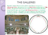 THE GALLERIES. The dome contains three circular galleries - the internal (внутренняя ) Whispering Gallery, the external (внешняя)Stone Gallery and the external Golden Gallery. The entrance to the galleries is at the right side just before the dome. If you climb 259 steps, you will get to the Whisper