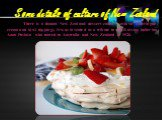"""There is a famous New Zealand dessert called """"pavlova"""" (meringue, cream and kiwi topping). It was invented as a tribute to the Russian ballerina Anna Pavlova who toured to Australia and New Zealand in 1926."""