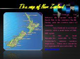 The map of New Zealand. New Zealand lies between the Equator and the South Pole in the southern Pacific Ocean, near the eastern coast of Australia. New Zealand is an island country with a total area of 268, 680 sq km. It has no land boundaries. Australia is New Zealander's nearest western neighbour.