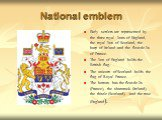 National emblem. Early settlers are represented by the three royal lions of England, the royal lion of Scotland, the harp of Ireland and the fleur-de-lis of France. The lion of England holds the British flag. The unicorn of Scotland holds the flag of Royal France. The bottom has the fleur-de-lis (Fr