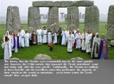 Druids Temple. The theory that the Druids were responsible may be the most popular one; however, the Celtic society that spawned the Druid priesthood came into being only after the year 300 BC. Additionally, the Druids are unlikely to have used the site for sacrifices, since they performed the major