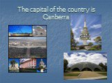 The capital of the country is Canberra