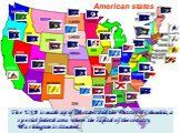 The USA is made up of 50 states and the District of Columbia, a special federal area where the capital of the country, Washington is situated.. American states.