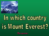 In which country is Mount Everest?