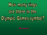 How many rings are there in the Olympic Games symbol?