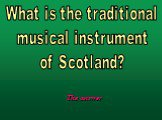 What is the traditional musical instrument of Scotland?