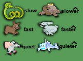slow slower faster fast