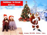 Holidays in Great Britain. Student of group BD1-27(9) Sel'kova Valery