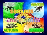 SUMMER SPRING AUTUMN WINTER seasons and months