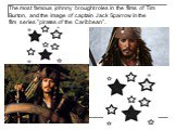 """The most famous johnny brought roles in the films of Tim Burton, and the image of captain Jack Sparrow in the film series """"pirates of the Caribbean""""."""