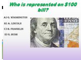 Who is represented on 0 bill?