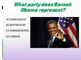 What party does Barack Obama represent?