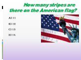 How many stripes are there on the American flag?