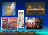 House of Parliament Big Ben Houses of Parliament Elizabeth II The Queen- The double-decker bus. London taxis are called black cubs.