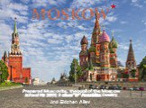 """MOSKOW. Prepared Muscovite, the pupil of the Moscow school № 2001 9 class """"D"""" Ananidze Dmitry. And Eldzhan Aliev"""