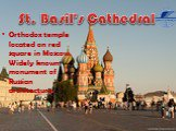 St. Basil's Cathedral. Orthodox temple located on red square in Moscow. Widely known monument of Russian architecture..