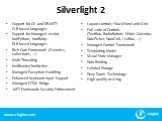 Silverlight 2. Support for C# and VB.NET; CLR based languages Support for Managed Jscript, IronPython, IronRuby; DLR based languages Rich Core Framework (Generics, collections, …) Multi-Threading XmlReader/XmlWriter Managed Exception Handling Enhanced Keyboard Input Support Managed HTML Bridge .NET