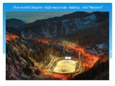 """The world's largest high-mountain skating rink """"Medeo"""""""