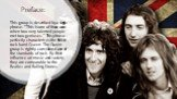 """Preface: This group is described by a single phrase. """"This is one of those cases when two very talented people met two geniuses."""" This phrase perfectly characterizes the British rock band Queen. The Queen group is rightly considered one of the standards of rock. By their influence on music"""