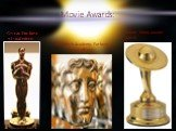 Movie Awards: Oscar. For best visual effects: The British Academy. For best visual effects: Saturn. Many awards over 6.