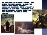 """The third period of his artistic activities, some covering the years 1600-1609, is called the period of """"deep spiritual darkness,"""" . Around 1600 Shakespeare creates a """"Hamlet"""" is considered by many critics - the deepest in his work. By definition, LE Pinsky, Hamlet - the first &q"""