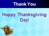 Thank You Happy Thanksgiving Day!