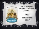 """The 1st company movie is """"The Snow White"""". Was created in 1937"""