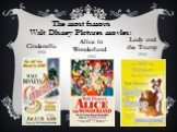Cinderella 1950 Alice in Wonderland 1951 Lady and the Tramp 1955. The most famous Walt Disney Pictures movies: