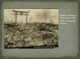 On the 9th of August US dropped atomic bomb on Nagasaki in Japan