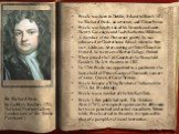 Steele was born in Dublin, Ireland in March 1672 to Richard Steele, an attorney, and Elinor Symes. Steele was largely raised by his uncle and aunt, Henry Gascoigne and Lady Katherine Mildmay. A member of the Protestant gentry, he was educated at Charterhouse School, where he first met Addison. After