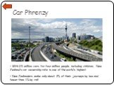 Car Phrenzy. • With 2.5 million cars for four million people, including children, New Zealand's car ownership rate is one of the world's highest. • New Zealanders make only about 2% of their journeys by bus and fewer than 1% by rail.