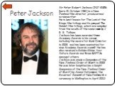 Peter Jackson. Sir Peter Robert Jackson, ONZ KNZM (born 31 October 1961) is a New Zealand film director, producer and screenwriter. He is best known for The Lord of the Rings film trilogy and its prequel The Hobbit film trilogy, which are adapted from the novels of the same name by J. R. R. Tolkien.