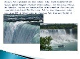 Niagara Falls is probably the most famous in the world. It marks US and Canada border. Niagara is formed of two sections – the Horseshoe Falls on the Canadian side and the American Falls on the American side – that are separated by an island. The Horseshoe Falls are more impressive: water here drops