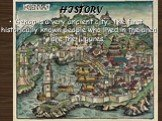 HISTORY. Genoa is a very ancient city. The first historically known people who lived in the area are the Ligures.