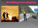 Hitchhiking is not adopted