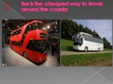 Bus is the cheapest way to travel around the country