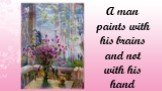 A man paints with his brains and not with his hand