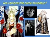 Are vampires the same nowadays?