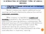 INTERACTION OF PRIMARY DICTIONARY AND CONTEXTUALLY IMPOSED MEANINGS. Words in context may acquire additional lexical meanings not fixed in dictionaries, what we have called contextual meanings. What is known in linguistics as transferred meaning is practically the interrelation between two types of