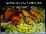 Mutton ribs served with 'surkal'